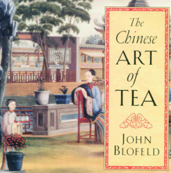 Blofeld, John - The Chinese Art of Tea