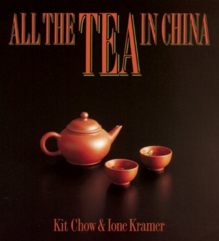 Chow, Kit und Ione Kramer - All the Tea in China