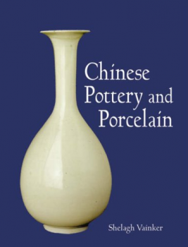 Vainker, Shelagh - Chinese Pottery and Porcelain